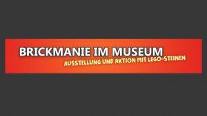 Brickmanie im Museum @ LVR-Industriemuseum Gesenkschmiede Hendrichs